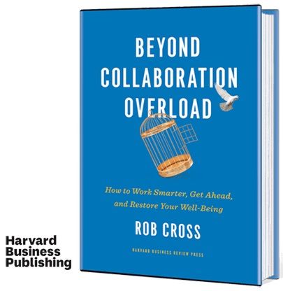 Beyond Collaborative Overload by Rob Cross